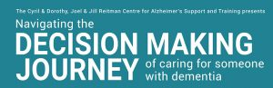 Navigating the Decision Making Journey in caring for someone with dementia