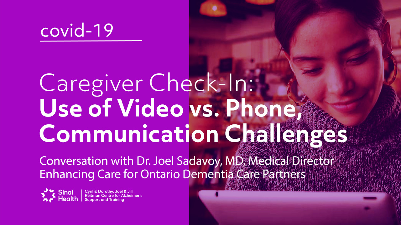 Use of Video vs. Phone, Communication Challenges with Contact Restrictions | Caregiver Check-In in COVID-19